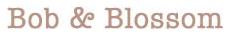 Bob & Blossom Promo Codes